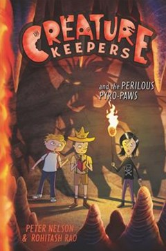Creature Keepers And The Perilous Pyro-Paws