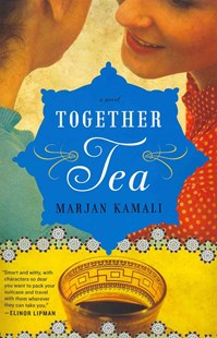 Together Tea by Marjan Kamali (9780062236807) - PaperBack - Historical fiction