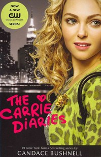 The Carrie Diaries by Candace Bushnell (9780062236845) - PaperBack - Children's Fiction