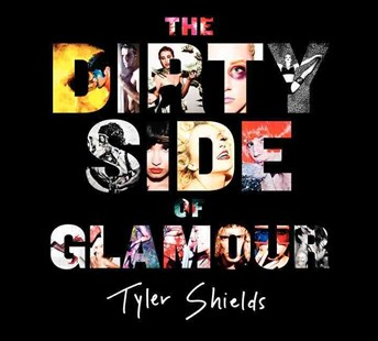 The Dirty Side of Glamour by Tyler Shields (9780062238764) - HardCover - Art & Architecture General Art