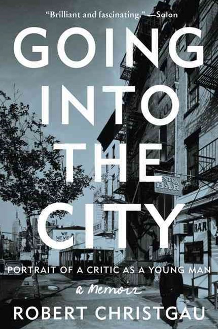 Going Into The City: Portrait Of A Critic As A Young Man