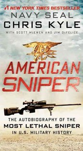 American Sniper: The Autobiography of the Most Lethal Sniper in U.S. Military History by Chris Kyle, Scott McEwen, Jim DeFelice (9780062238863) - PaperBack - Biographies Political