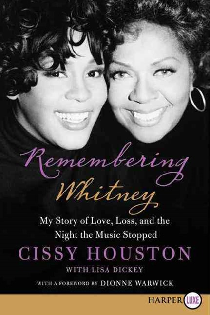 Remembering Whitney (Large Print) : My Story of Love, Loss, and the Night the Music Stopped