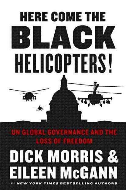 Here Come the Black Helicopters! UN Global Domination and the Loss of Freedom