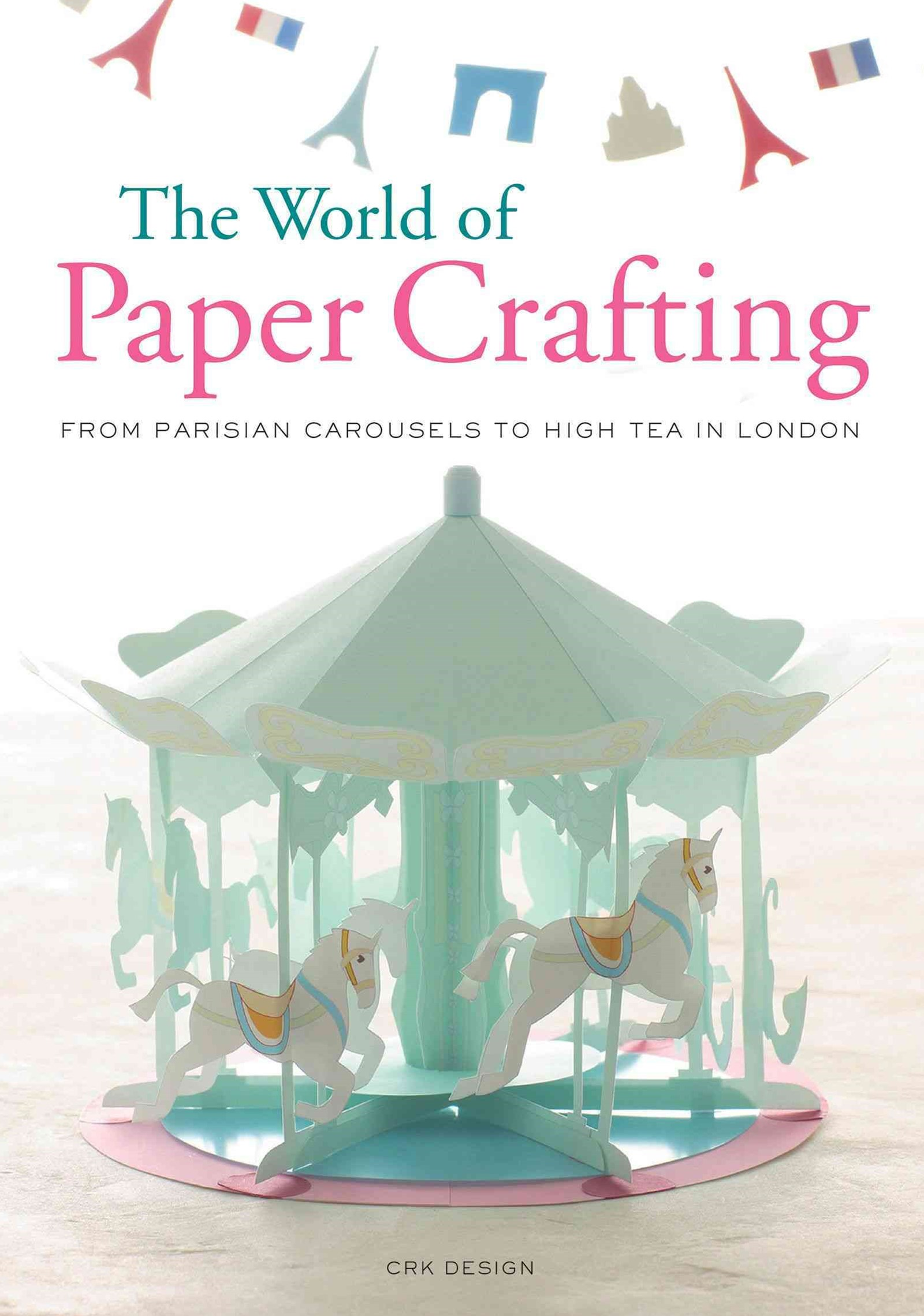 The World of Paper Crafting: From Parisian Carousels to High Tea in London