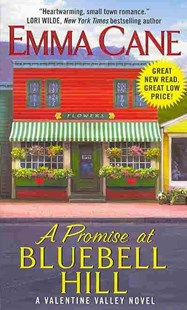 A Promise At Bluebell Hill: A Valentine Valley Novel by Emma Cane (9780062242532) - PaperBack - Romance Modern Romance