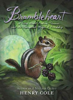 Brambleheart: A Story About Finding Treasure And The Unexpected Magic OfFriendship
