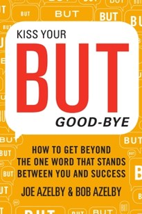 (ebook) Kiss Your BUT Good-Bye - Business & Finance Careers