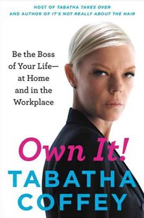 Own It! by Tabatha Coffey (9780062250995) - PaperBack - Business & Finance Careers