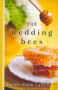 Wedding Bees by Sarah-Kate Lynch (9780062252609) - PaperBack - Modern & Contemporary Fiction General Fiction