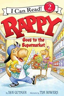 Rappy Goes to the Supermarket by Dan Gutman, Tim Bowers (9780062252630) - HardCover - Non-Fiction Animals