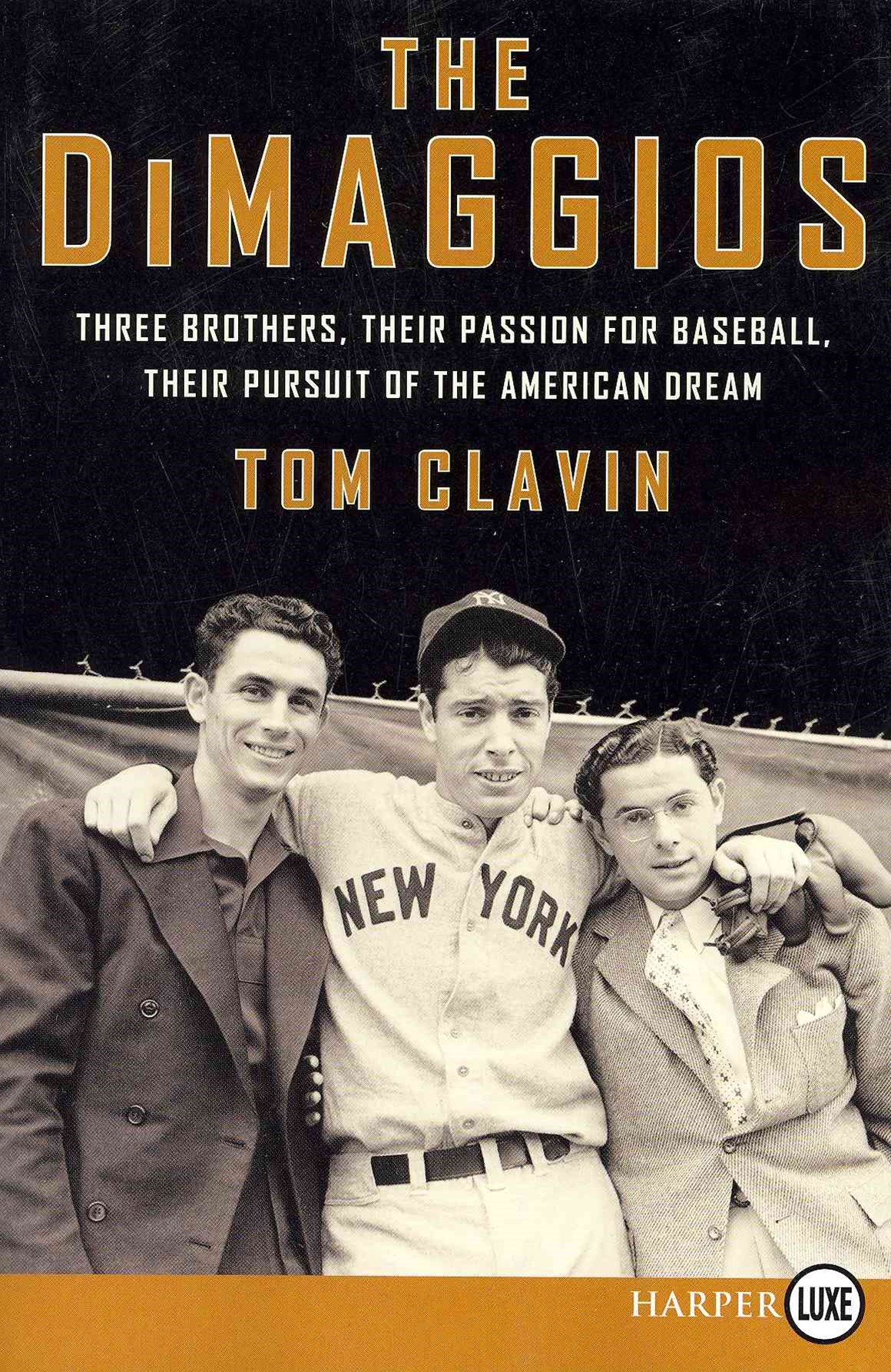 The DiMaggios: Three Brothers, Their Passion for Baseball, Their Pursuitof the American Dream (Large Print)
