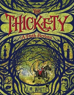 (ebook) The Thickety: A Path Begins - Children's Fiction