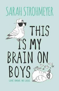 This Is My Brain on Boys by Sarah Strohmeyer (9780062259622) - HardCover - Children's Fiction Teenage (11-13)