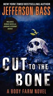 Cut To The Bone by Jefferson Bass (9780062262318) - PaperBack - Crime Mystery & Thriller