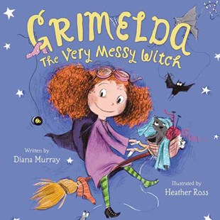 Grimelda: The Very Messy Witch by Diana Murray, Heather Ross (9780062264480) - HardCover - Children's Fiction Early Readers (0-4)