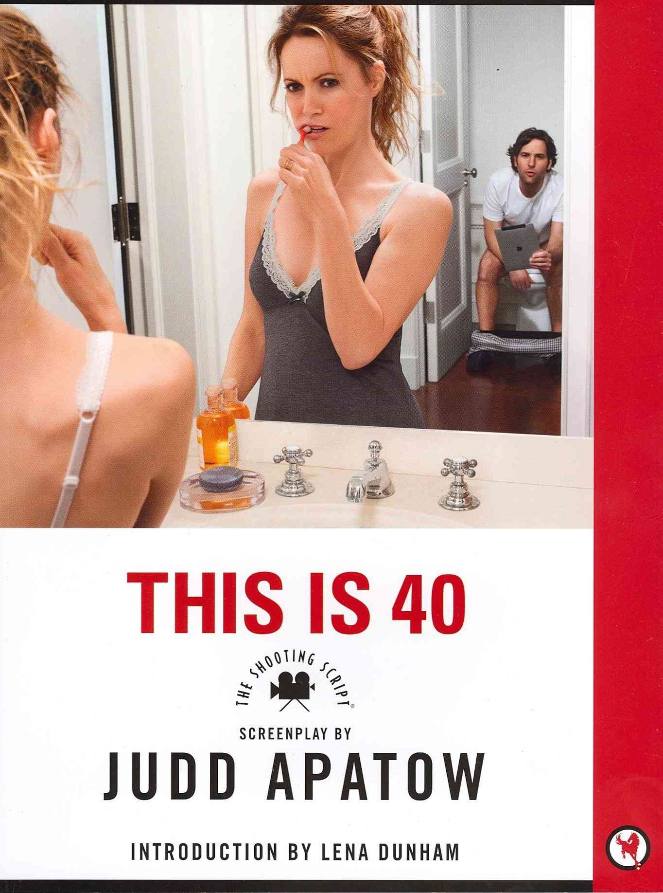This Is 40: The Shooting Script