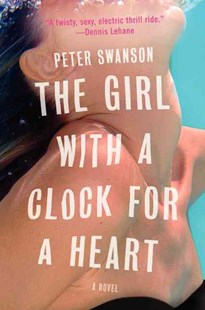 The Girl with a Clock for a Heart by Peter Swanson (9780062267504) - PaperBack - Crime Mystery & Thriller
