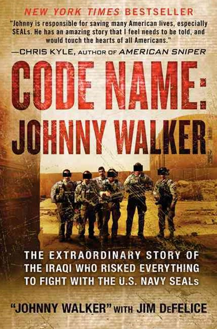Code Name: Johnny Walker: The Extraordinary Story of the Iraqi Who Risked Everything to Fight With