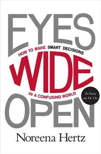 Eyes Wide Open by Noreena Hertz (9780062268624) - PaperBack - Business & Finance Business Communication