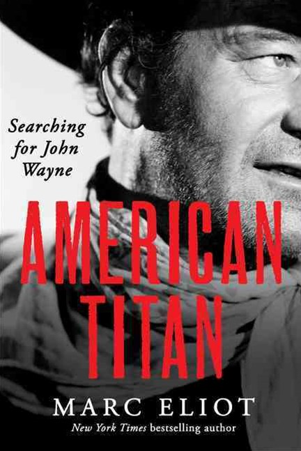 American Titan : Searching for John Wayne