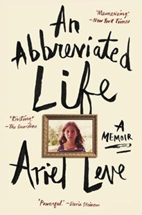 An Abbreviated Life: A Memoir by Ariel Leve (9780062269461) - PaperBack - Biographies General Biographies