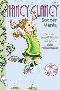 Fancy Nancy: Nancy Clancy, Soccer Mania by Robin Preiss Glasser, Jane O'Connor (9780062269676) - HardCover - Children's Fiction