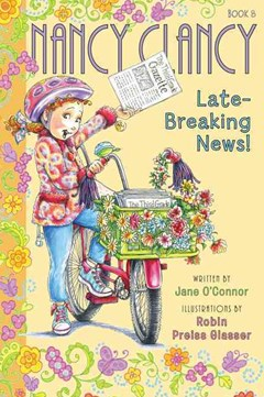 Fancy Nancy: Nancy Clancy and the Late-Breaking News