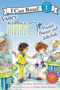 Fancy Nancy: Peanut Butter and Jellyfish by Jane O'Connor, Robin Preiss Glasser (9780062269768) - HardCover - Children's Fiction Intermediate (5-7)