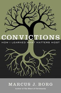 Convictions by Marcus J. Borg (9780062269980) - PaperBack - Biographies General Biographies