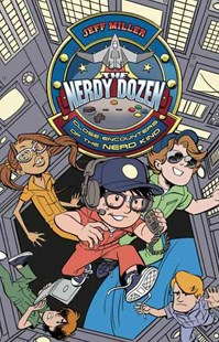 The Nerdy Dozen #2: Close Encounters of the Nerd Kind by Jeff Miller (9780062272669) - PaperBack - Children's Fiction Older Readers (8-10)
