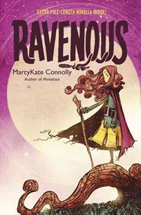 Ravenous by MarcyKate Connolly (9780062272744) - HardCover - Children's Fiction Older Readers (8-10)
