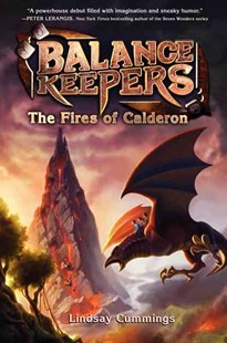 Balance Keepers #1: The Fires Of Calderon by Lindsay Cummings (9780062275189) - HardCover - Children's Fiction Older Readers (8-10)