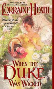 When The Duke Was Wicked by Lorraine Heath (9780062276223) - PaperBack - Romance Modern Romance