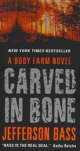 Carved in Bone by Jefferson Bass (9780062277350) - PaperBack - Crime Mystery & Thriller