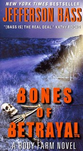 Bones of Betrayal by Jefferson Bass (9780062277398) - PaperBack - Crime Mystery & Thriller