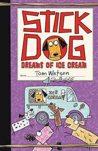 Stick Dog Dreams of Ice Cream by Tom Watson (9780062278074) - HardCover - Children's Fiction Older Readers (8-10)