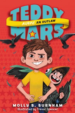 Teddy Mars #3: Almost an Outlaw