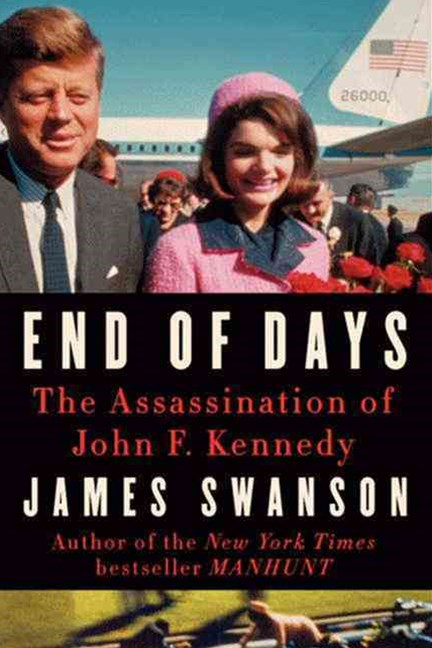 End of Days: The Assassination of President Kennedy (Large Print)