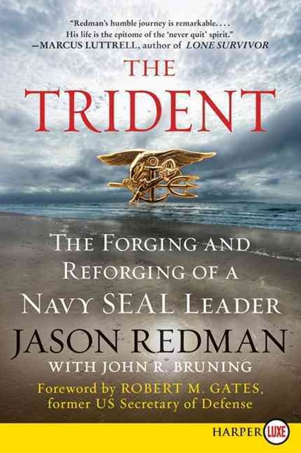 The Trident: The Forging and Reforging of a Navy SEAL Leader (Large Print)