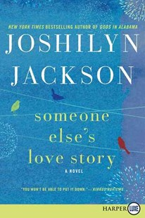 Someone Else's Love Story (Large Print) by Joshilyn Jackson (9780062278494) - PaperBack - Modern & Contemporary Fiction General Fiction