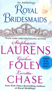 Royal Bridesmaids by Gaelen Foley, Stephanie Laurens, Gaelen Foley (9780062279330) - PaperBack - Romance Historical Romance