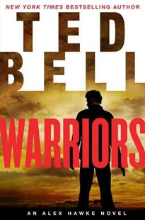 Warriors: An Alex Hawke Novel by Ted Bell (9780062279385) - HardCover - Adventure Fiction Modern