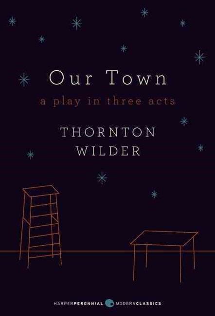 Our Town - A Play in Three Acts