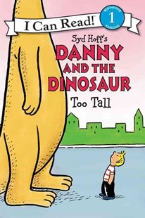 Danny and the Dinosaur: Too Tall by Syd Hoff, David Cutting (9780062281555) - PaperBack - Children's Fiction