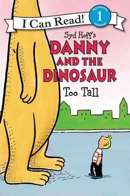 Danny and the Dinosaur: Too Tall