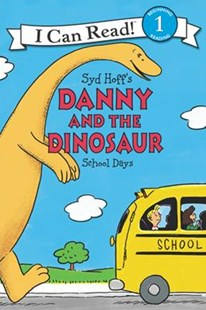 Danny And The Dinosaur: School Days by Syd Hoff, John Nez (9780062281616) - PaperBack - Children's Fiction Early Readers (0-4)