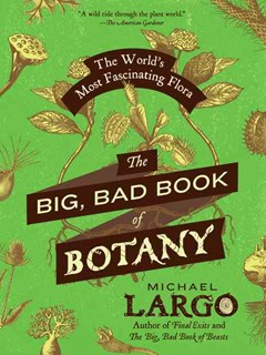 The Big, Bad Book of Botany: The World