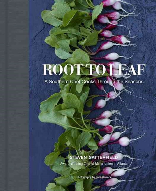 Root to Leaf: A Southern Chef's Approach to Cooking With the Seasons