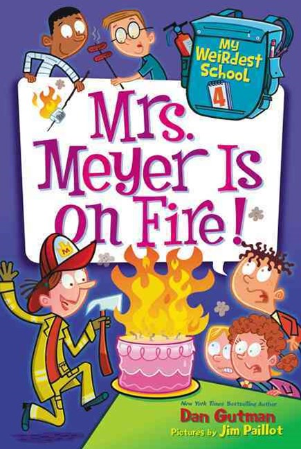 My Weirdest School: Mrs. Meyer Is On Fire!